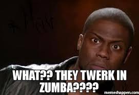 Zumba Meme - what they twerk in zumba meme kevin hart the hell 43967