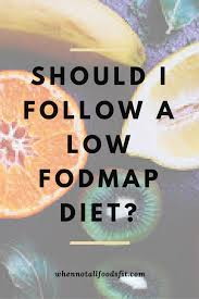 Map Diet Should I Follow A Low Fodmap Diet U2013 When Not All Foods Fit