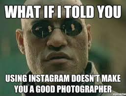 Photographer Meme - morpheus on instagram weknowmemes