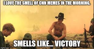 Victory Meme - i love the smell of cnn memes in the morning smells like victory