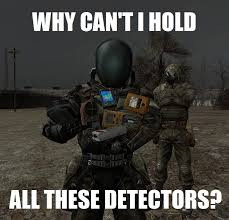 All These Meme - why can t i hold all these detectors meme version by drjorus on