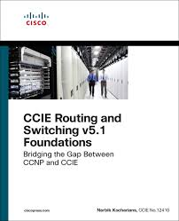 ccie routing and switching v5 1 foundations bridging the gap