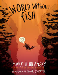 world without fish mark kurlansky 9780761165941 amazon com books