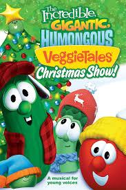 the incredible gigantic humongous veggietales christmas show