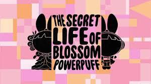 the secret life of blossom powerpuff powerpuff girls wiki