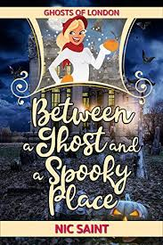 between a ghost and a spooky place ghosts of london book 1