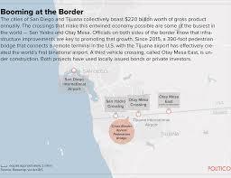Tijuana Mexico Map How San Diego Built A Bridge Over The Wall Politico Magazine