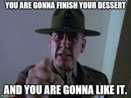 Finish It Meme - sergeant hartmann meme imgflip