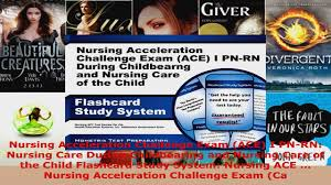 read nursing acceleration challenge exam ace i pnrn nursing care