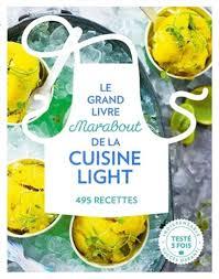 livres de cuisine marabout grand livre marabout de la cuisine light 495 recettes le
