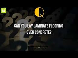 can you lay laminate flooring concrete