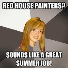 Painter Meme - red house painters sounds like agreat summer ob quick meme con
