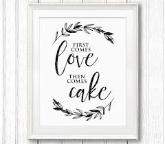 wedding cake sign first comes love then comes cake printable