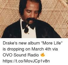 Drake New Album Meme - drake s new album more life is dropping on march 4th via ovo sound