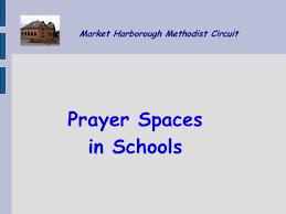 methodist prayer market harborough methodist circuit prayer spaces in schools