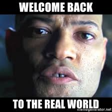 Morpheus Meme Generator - welcome back to the real world real world morpheus meme generator