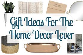 Home Decoration Gifts A Dozen Of The Best Home Decor Gift Ideas
