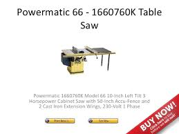 powermatic 10 inch table saw 66 1660760k table saw
