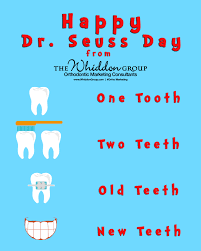 What Does An Orthodontic Assistant Do Orthodontic Marketing Campaign For March 2nd Dr Seuss Day