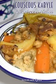 comment cuisiner les feves seches couscous kabyle viande sèche idée recettes kabyles