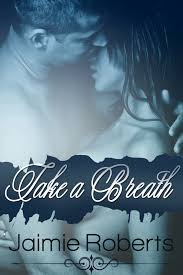 take a breath take 1 by jaimie roberts ebooks free downloads