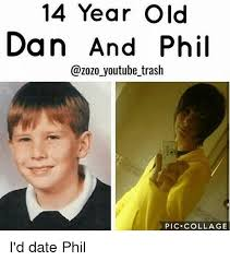Dan And Phil Memes - 14 year old dan and phil youtube trash pic collage i d date phil