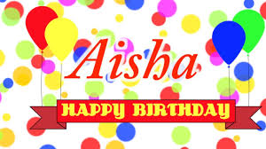 Happy Birthday Wishes In Songs Happy Birthday Aisha Song Youtube