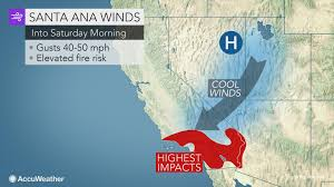 Santa Ana California Map Chilly Santa Ana Winds To Howl Across Southern California Into