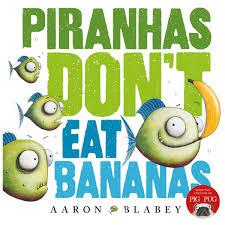 piranhas don u0027t eat bananas big w