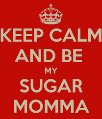 Sugar Mama Meme - i need a sugar momma
