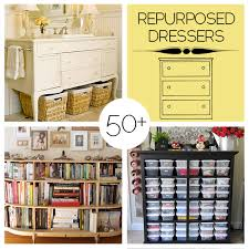50 plus repurposed dresser projects to make