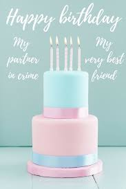 150 ways to say happy birthday best friend funny and heartwarming
