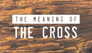 pentecost international worship center the meaning of the cross