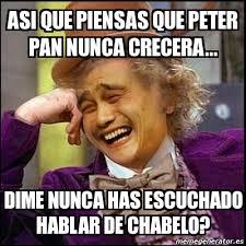 Peter Pan Meme - meme yao wonka asi que piensas que peter pan nunca crecera dime