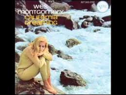 California Photo Album Wes Montgomery California Dreaming Youtube