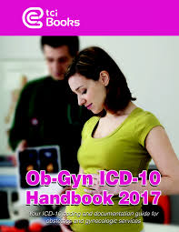 2017 icd 10 coding billing and documentation advice for ob gyn