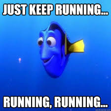 Running Meme - just keep running running running dory quickmeme