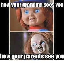 Grandma Meme - now your grandma sees vou how your parents see you grandma meme on