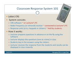 class response system to click or not to click managing classroom response system in a lar
