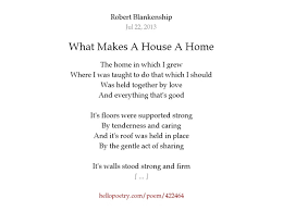 what makes a good home what makes a house a home by robert blankenship hello poetry