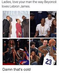 Funny Beyonce Meme - 25 best memes about beyonce lebron james and love beyonce