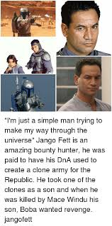 Jango Fett Meme - i m just a simple man trying to make my way through the universe