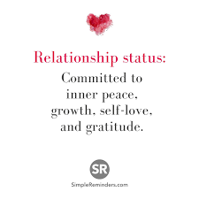 Inspirational Quotes About Love And Relationships by Relationship Status Committed To Inner Peace Growth Self Love