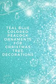 teal peacock christmas tree ornaments best teal peacock