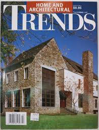 home and architectural trends magazine home and architectural trends trends publishing