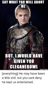 Say What You Meme Game - 25 best memes about cleganebowl cleganebowl memes