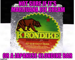 Klondike Bar Meme - what would you dooooo for a krondike bar imgflip