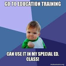 Special Ed Meme - go to education training can use it in my special ed class