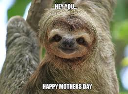 Happy Mothers Day Funny Meme - happy mothers day 2018 memes free download funny mothers day memes 2018