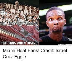 Heat Fans Meme - heat fans whenwinning heat fans when losing miami heat fans credit